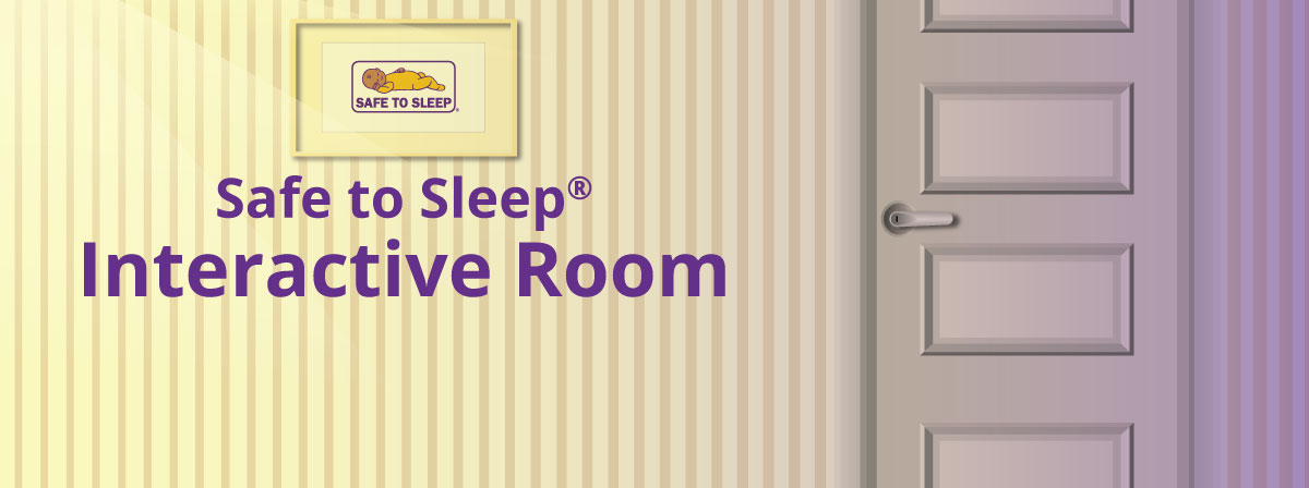 Safe to Sleep Interactive Room