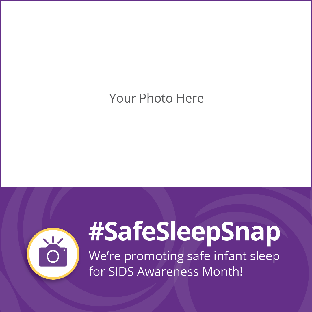 "Icon of a camera over an image of an empty rectangle inside a border and with the words ""Your Photo Here"" over it; below is an icon of a camera with the text ""#SafeSleepSnap: We're promoting safe infant sleep for SIDS Awareness Month!""."
