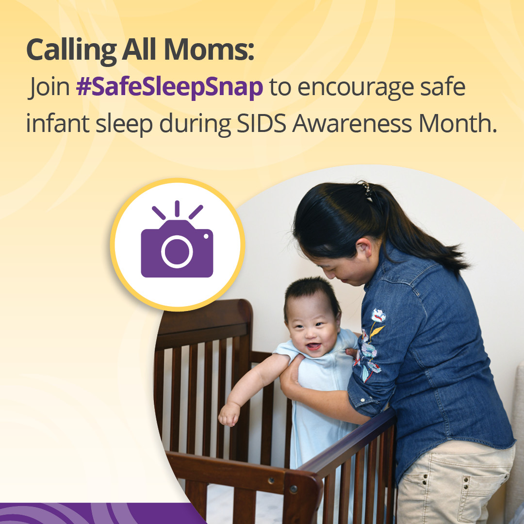 "Icon of a camera over an image of a mom placing baby in a crib with the text, ""Calling All Moms: Join #SafeSleepSnap to encourage safe infant sleep during SIDS Awareness Month."""