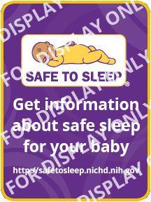 For display only. Graphic: Safe to Sleep® logo. Get information about safe sleep for your baby. http://safetosleep.nichd.nih.gov