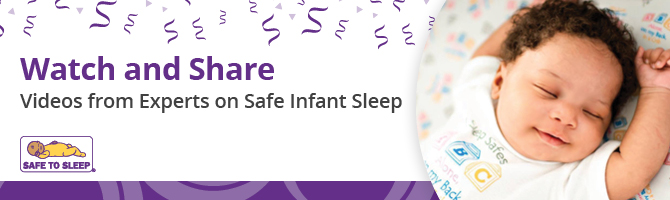 "Image of baby sleeping on their back with the text, ""watch and share videos from experts on safe infant sleep."""