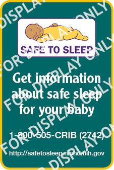 "Safe  to Sleep logo with the words ""Get information about safe sleep for your baby.  1-800-505-CRIB (2742) http://safetosleep.nichd.nih.gov."""