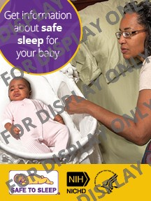 "Image  of mother sleeping in her bed next to her baby sleeping in a bassinet, with the  words ""Get information about safe sleep for your baby"" Below are the safe to  sleep logo, NICHD logo, and HHS logo."
